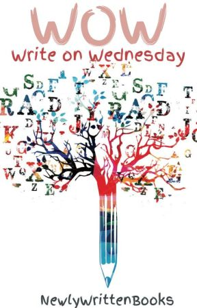 WOW: Write On Wednesday by newlywrittenbooks