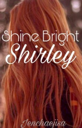 Shine Bright Shirley by jenchaejisa