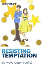 Resisting Temptation (A Kyoya Ootori Fanfic) by Sindersalight