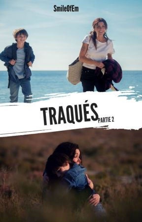 TRAQUÉS - Partie 2 by SmileOfEm