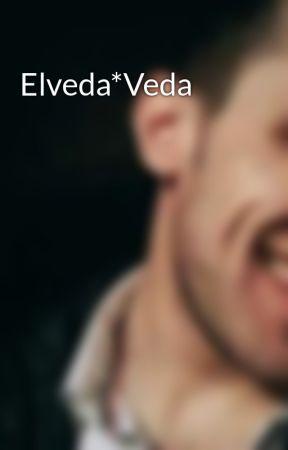 Elveda*Veda by azizozdemir564