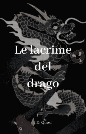 Le lacrime del drago by JD_Quest