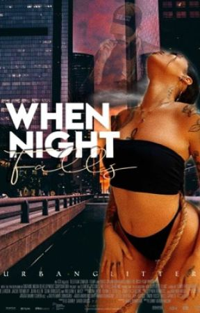 When Night Falls |DAVE EAST F.F| by UrbanGlitter