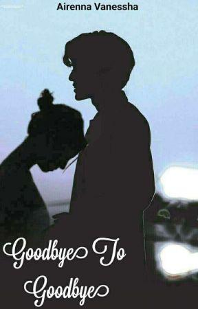Goodbye To Goodbye-Na Jaemin ✔ by Airennavsh