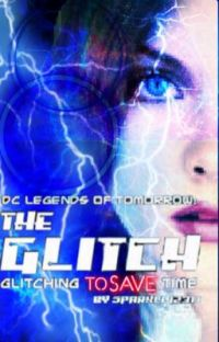 DC Legends of Tomorrow: The Glitch: Glitching To Save Time cover