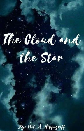 The Cloud and the Star by Not_A_Hippogriff