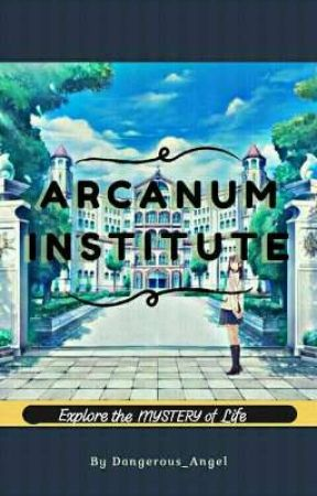 Arcanum Institute- A School Of Mistery (ON GOING) by Danger_A