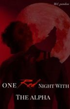 One RED Night With The Alpha by Mel_pandaa