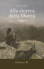 Alla ricerca della libertà. by ChiaraRitiro