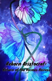 Reborn Aristocrat: Return of the Vicious Heiress cover