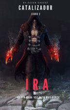 Catalizador: Ira (en edición) by Danisanti1910