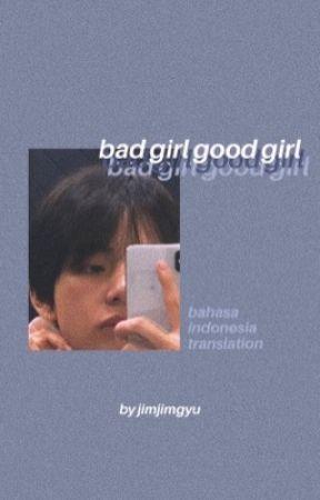 bad girl good girl (bahasa indonesia translation)   kth. by jimjimgyu