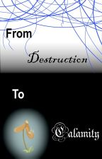 From Destruction To Calamity by TerminusVerso