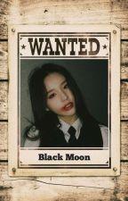 [1] Black Moon | 00L ✓ oleh Filosovhilee_
