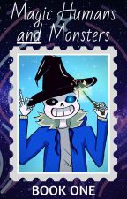 Magic Humans and Monsters (Sans x Reader) by RandomChickGirl