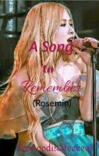 A Song To Remember (Rosemin) Short Story by Fooooodislifeeeee