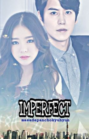 IMPERFECT by masadepanchokyuhyun