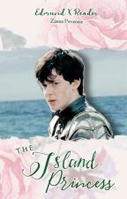 The Island Princess (Edmund Pevensie x Reader) by edmundswifie