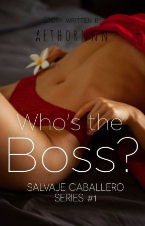 Who's the Boss? (Salvaje Caballero Series 1) by aethornnn