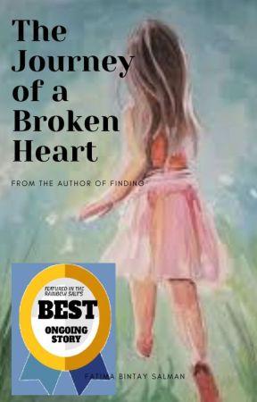 The Journey of a Broken Heart by FatimaBintaySalman