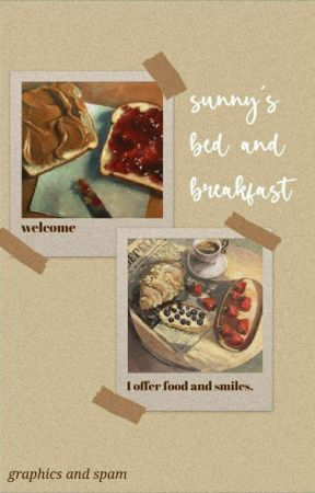 Sunny's Bed and Breakfast || graphics and spam by 107awesome