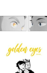 Golden Eyes | BokuAka ✓ cover