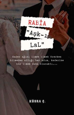 RABİA   Aşk-ı LaL  (Tamamlandı) Watty 2020 by kitapseeverr