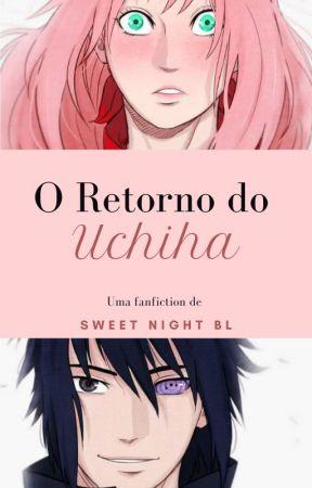 O Retorno do Uchiha by sweetnightbl