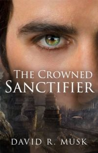 The Crowned Sanctifier (Aeonica #3) cover