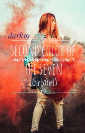 Second Color of the Seven (GirlxGirl) by dark19