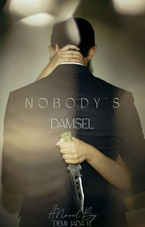 Nobody's Damsel (18+) | ON HOLD by Dubsthescribe