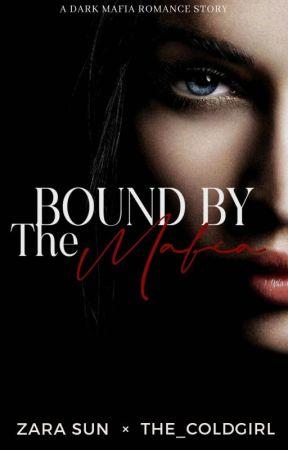 Bound By The Mafia by ZaraSun
