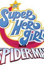 Dc Superhero Girls And Spider Man by MatthewMalysza
