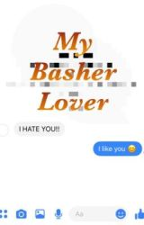 My Basher Lover by fangirlcomposer