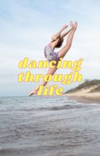 DANCING THROUGH LIFE - dance moms by ainsleyhanes