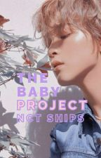 The Baby Project    NCT Ships [UNDER EDITING] by Roses_Love_Kpop