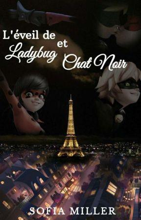 ❥ L'éveil de Ladybug et Chat Noir✔|| Fanfic One Shot by sofimillerr