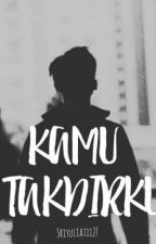 KAMU TAKDIRKU by Sryltii_27