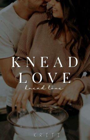 Knead Love | ✓ by bookishkay