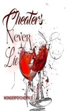 Cheaters Never Lie by WONDERPSYCHO