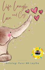 Live, Laugh, Love, & Cry 💕 [ ANTOLOGI PUISI ] oleh mklaylha