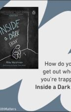 #inside a dark box by avidreader135