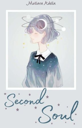 Second Soul [REVISI] by mtradl27
