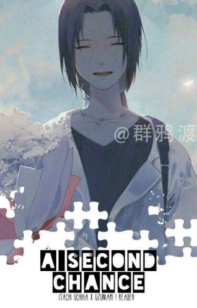 A Second Chance [Itachi x Uzumaki! Reader] by Koko_Todoroki