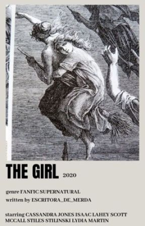 THE GIRL¹ ⇾ a Teen Wolf fanfiction  by Escritora_de_merda
