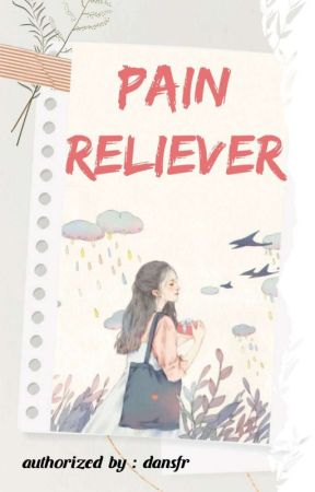 Pain Reliever [ END ] by dansfr