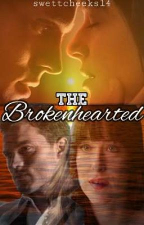 The Brokenhearted [Ongoing] by SwettCheeks14