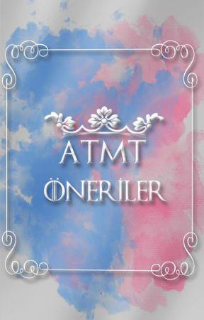 ATMT Öneriler by Lomirarkueen