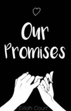 Our Promises by tomholland1510