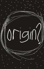 Origin Oneshot by Hannah_coc